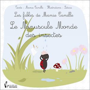 Les Fables de Mamie Camille - Le Minuscule Monde des insectes